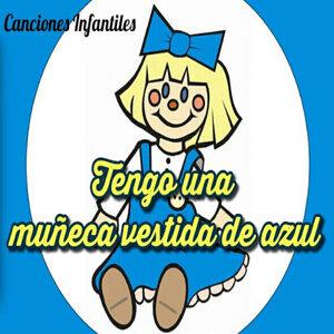 Canciones Infantiles, Tengo una Muñeca Vestida de Azul