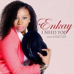 I Need You (feat. Onos & Nikki Laoye)