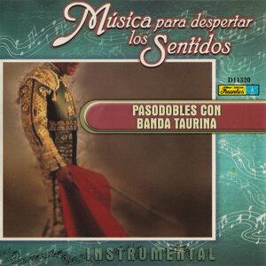 Música para Despertar los Sentidos - Pasodobles Con Banda Taurina