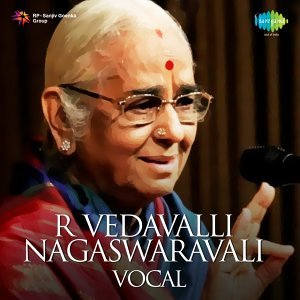 R. Vedavalli - Nagaswaravali - Vocal