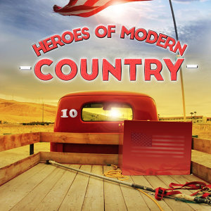 Heroes of Modern Country