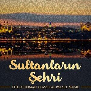 Sultanların Şehri - The Ottoman Classical Palace Music