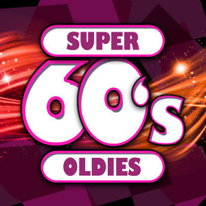 Super 60's: Oldies