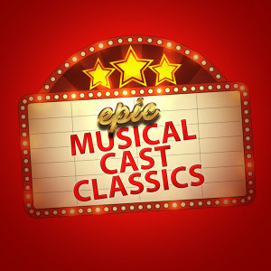 Epic Musical Cast Classics