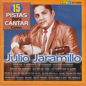 15 Pistas para Canta Como - Sing Along: Julio Jaramillo