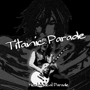 TITANIC PARADE (TITANIC PARADE)