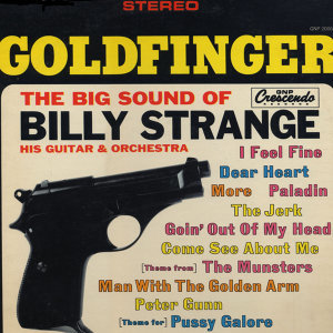 Goldfinger: The Big Sound of Billy Strange, His Guitar & Orchestra