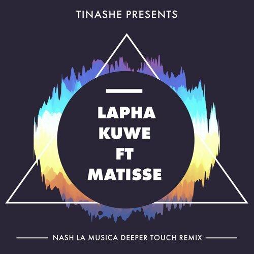 Lapha Kuwe Feat. Matisse - Nash La Musica Deeper Touch Remix