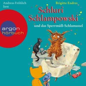 Schluri Schlampowski und das Sperrmüll-Schlamassel - Gekürzte Fassung