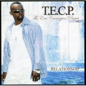 T.e.c.p. The Eric Carrington Project - Relationship: Vol. 1