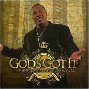 God's Got It: The Best Of Jimmy Hicks & V.O.I.