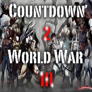 Countdown 2 World War III