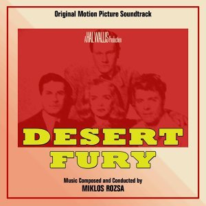 Desert Fury (Original Motion Picture Soundtrack)