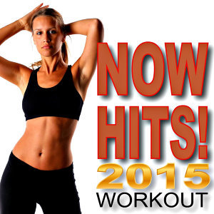 Now Hits! 2015 Workout