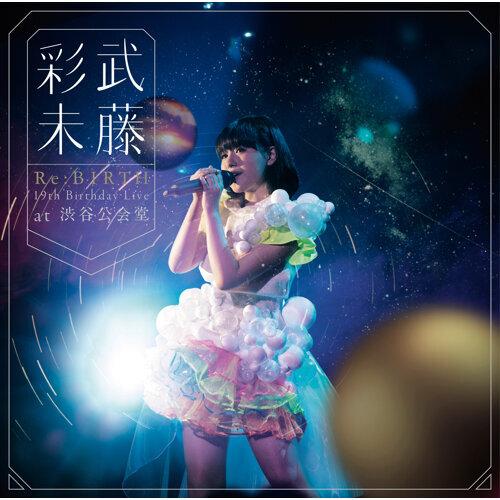 Re:BIRTH~19th Birthday Live at Shibuya Koukaido