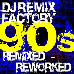 DJ Remix Factory - 90s Remixed + Reworked