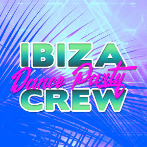 Ibiza Dance Party Crew