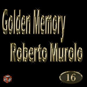 Golden Memory: Roberto Murolo, Vol. 16