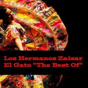 "Los Hermanos Zaizar: El Gato ""The Best Of"""