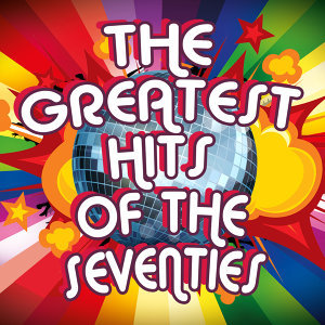 The Greatest Hits of the Seventies