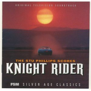 The Stu Phillips Scores: Knight Rider - Original Television Soundtrack