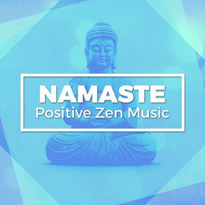 Namaste: Positive Zen Music