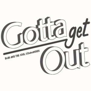 Gotta get out - feat. The Soul Commanders