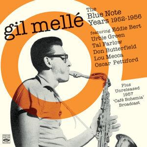 Gil Mellé. The Blue Note Years 1952-1956. Plus Unreleased 1957 Café Bohemia Broadcast