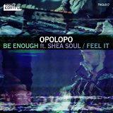 Be Enough / Feel It (feat. Shea Soul)