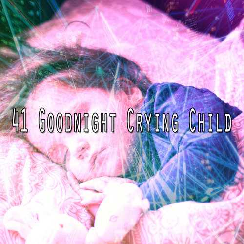 41 Goodnight Crying Child