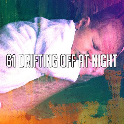61 Drifting Off At Night