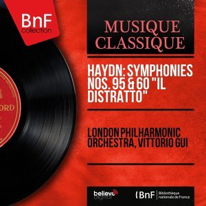 "Haydn: Symphonies Nos. 95 & 60 ""Il distratto"" - Mono Version"
