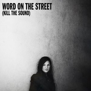 Word on the Street - Kill the Sound