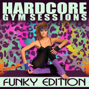 Hardcore Gym Sessions: Funky Edition