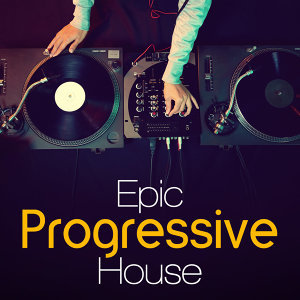 Epic Progressive House