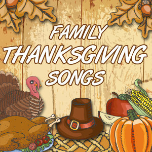 Family Thanksgiving Songs