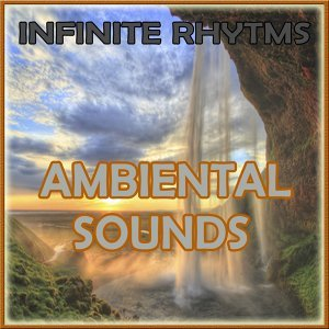 Infinite Rhythms, Ambiental Sounds