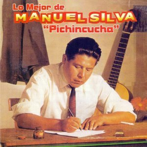 Lo Mejor de Manuel Silva: Pinchincucha