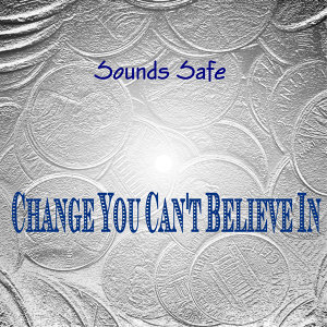 Change You Can't Believe In