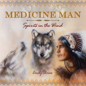 Medicine Man: Spirits in the Wind