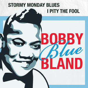 Stormy Monday Blues / I Pity the Fool