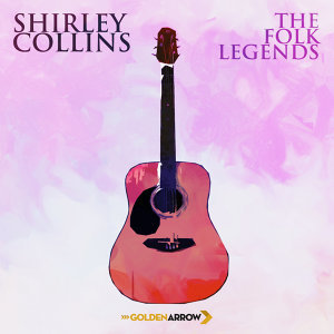 Shirley Collins - The Folk Legends