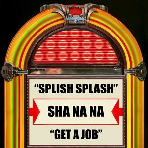 Splish Splash / Get a Job