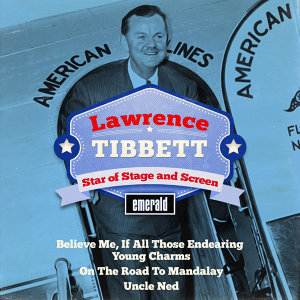 Lawrence Tibbett Star of Stage and Screen