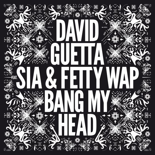 Bang My Head (feat. Sia & Fetty Wap)