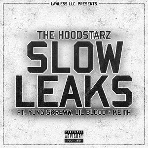 Slow Leaks (feat. Yung Skreww, Lil Blood & Keith)