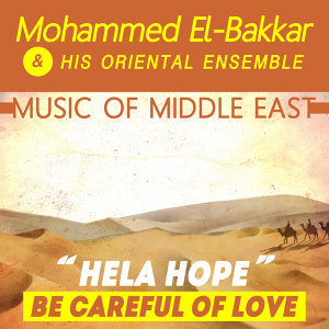 Music of Middle East: Hela Hope - Be Careful of Love