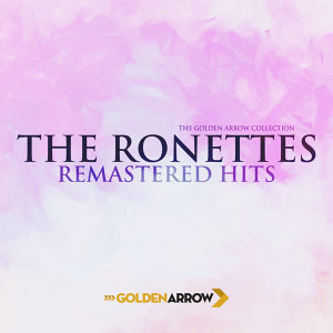 The Ronettes - Remastered Hits - The Golden Arrow Collection