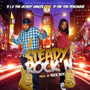 Steady Rock'n (feat. D-Tae Tha Devonair)