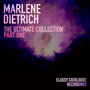 Marlene Dietrich - The Ultimate Collection - Part One